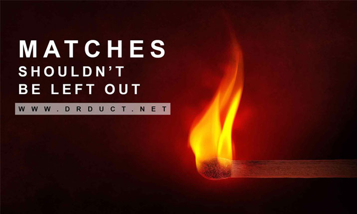 matches-shouldnt-be-left-out