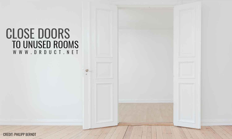 close doors to unused rooms