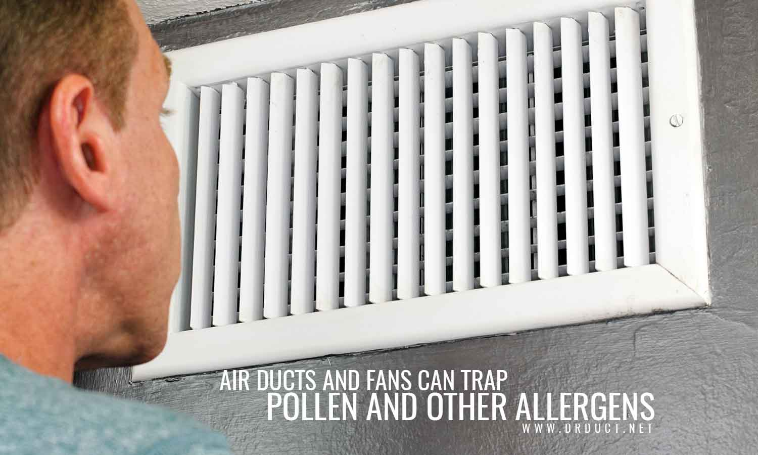 Air ducts and fans can trap pollen and other allergens