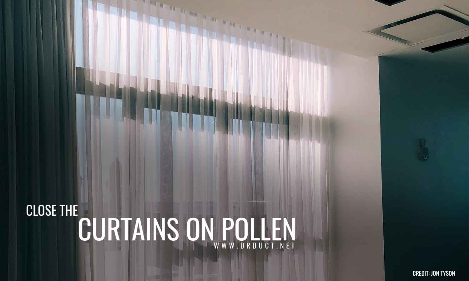 Close the curtains on pollen