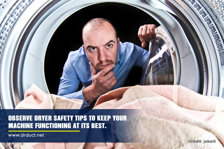 Observe dryer safety tips to keep your machine functioning at its best.
