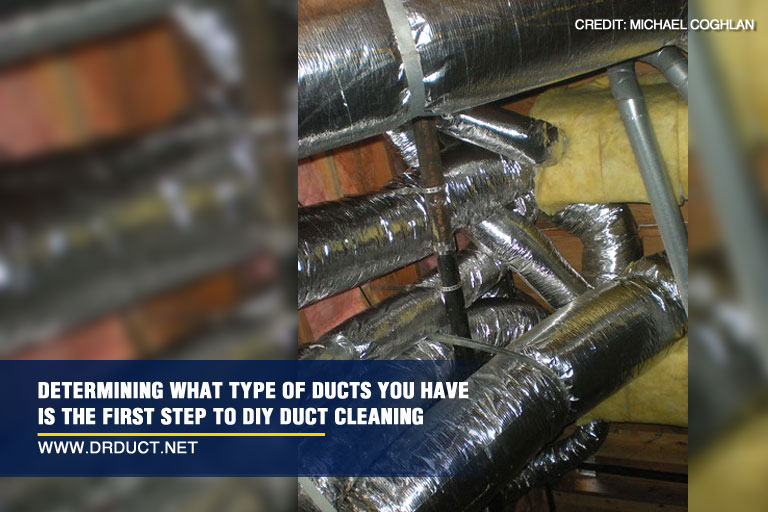 Determining what type of ducts you have is the first step to DIY duct cleaning