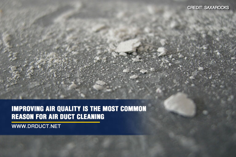 Improving air quality is the most common reason for air duct cleaning